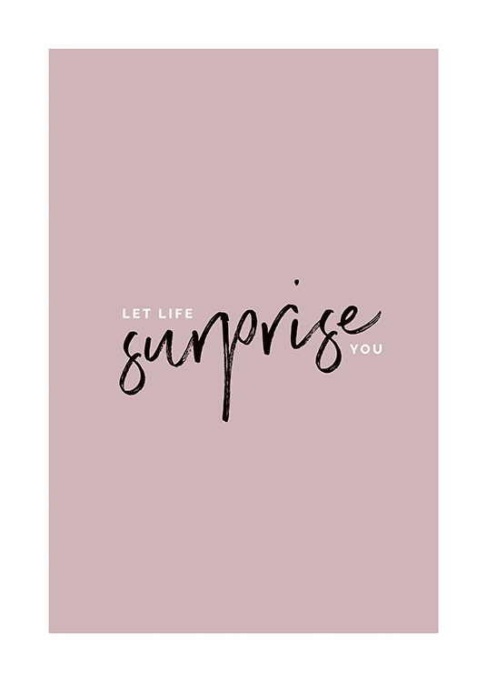 – Text print with the quote Let life surprise you, in a handwritten font
