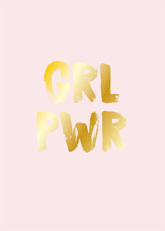 – Gold and pink quote print with the text GRL PWR in gold leaf on a pink background