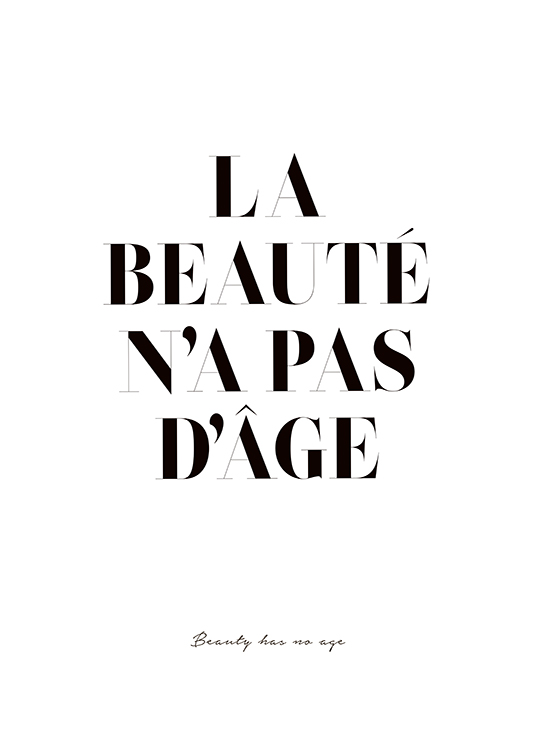 "- Poster with the words ""La beautè n'a pas d'âge"" because beauty is not tied to age"