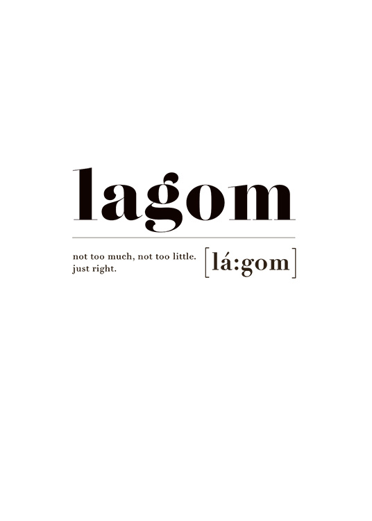 "- Black and white definition poster with the definition of the world-famous word ""Lagom""."