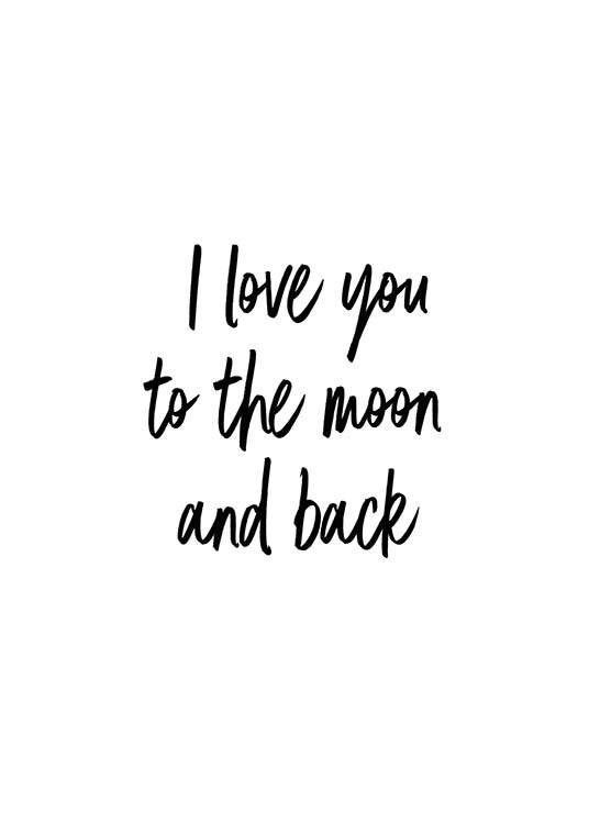 "- Handwritten text poster with the quote ""I love you to the moon and back""."
