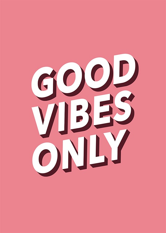 "- Text poster with the promise ""Good vibes only"" in white font on a blue background."