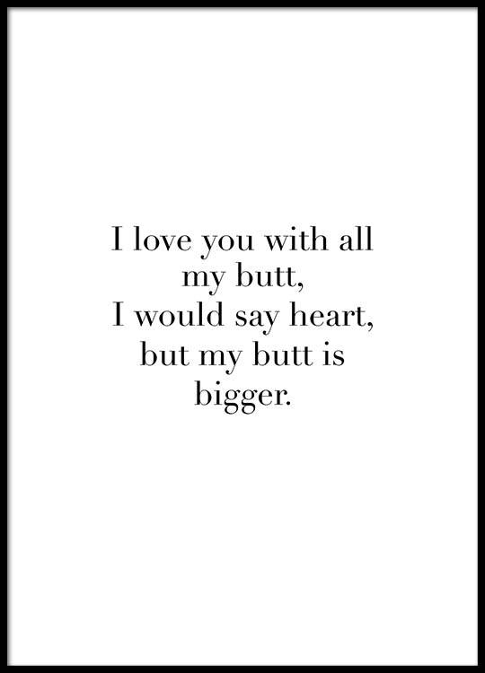 I Love You With All My Butt Poster