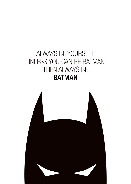 – Graphic illustration in black and white with Batman and a Batman quote
