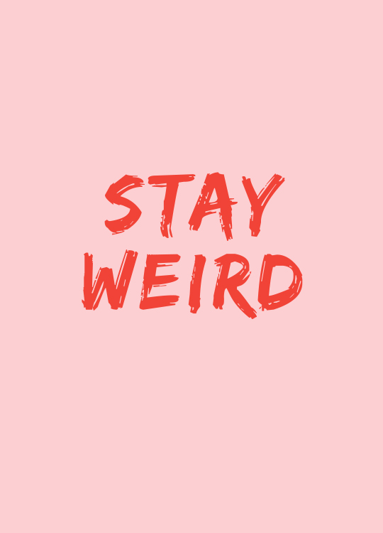 Stay Weird Poster / Text posters at Desenio AB (8787)