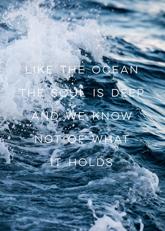 - Photograph with close up of a wave and a quote about the soul being similar to oceans