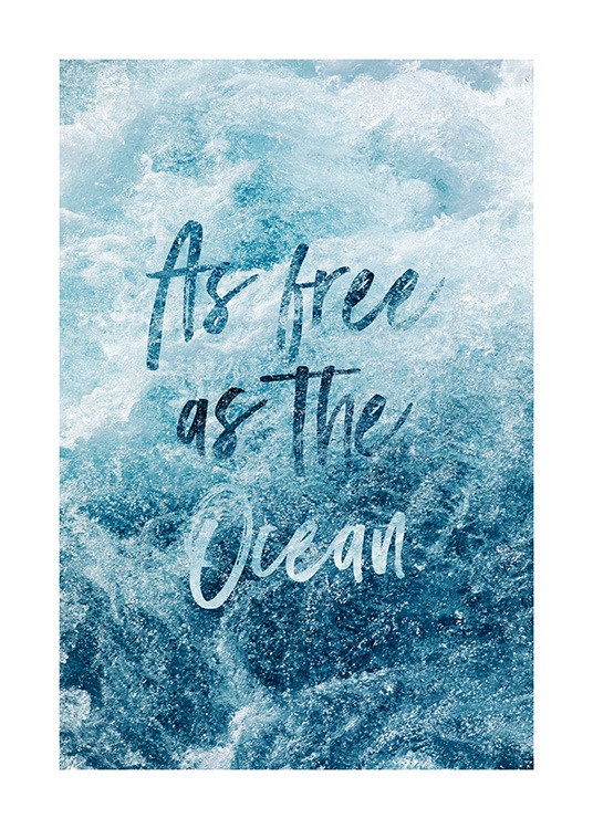 - Photograph of blue sea foam with a quote in the middle about being free as the ocean