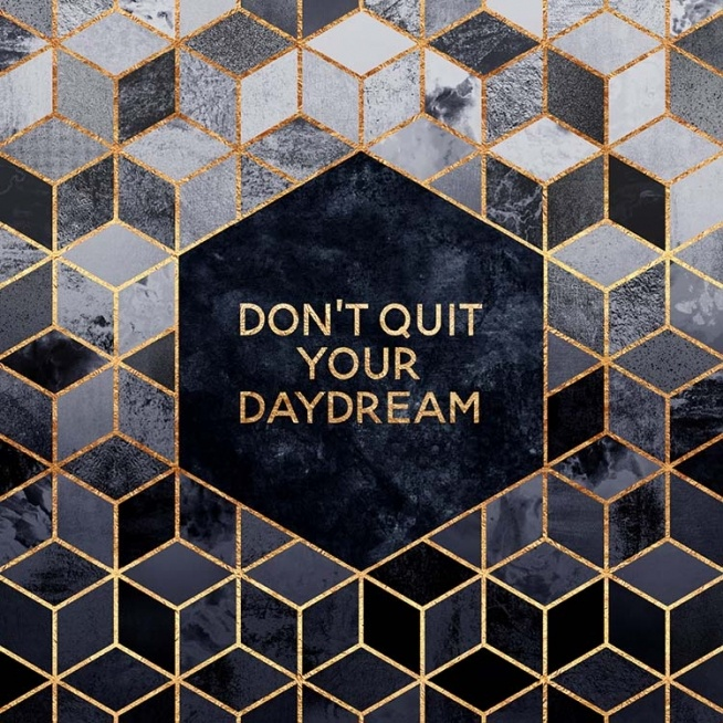 Don't Quit Your Daydream Poster / Text posters at Desenio AB (pre0024)